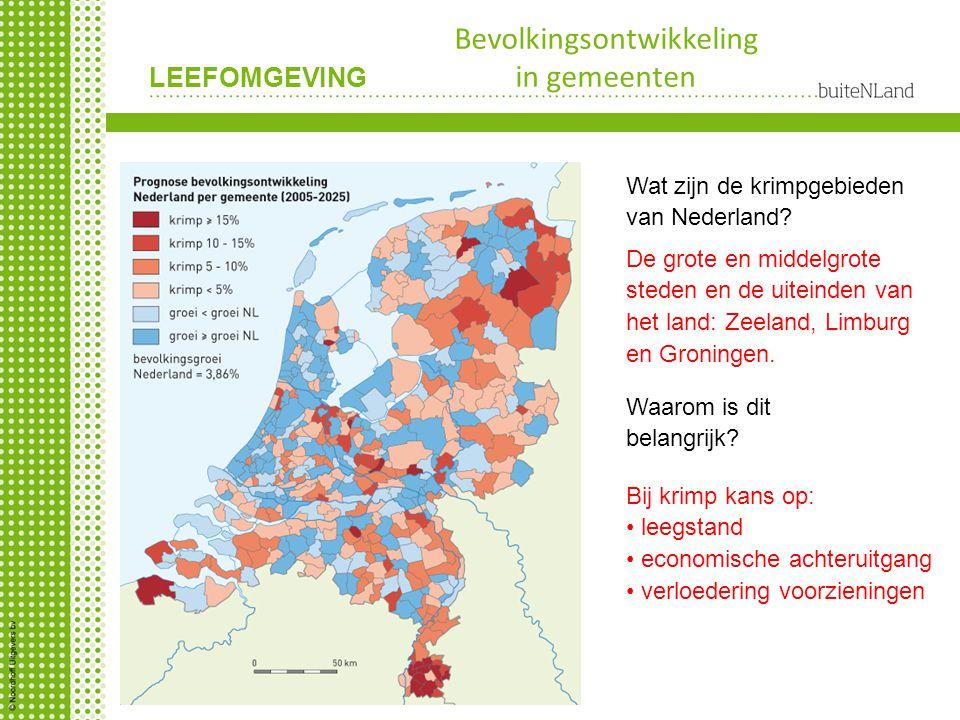 LEEFOMGEVING Bevolkingsontwikkeling in gemeenten Wat zijn de krimpgebieden van Nederland? De grote en middelgrote steden en de uiteinden van het land: