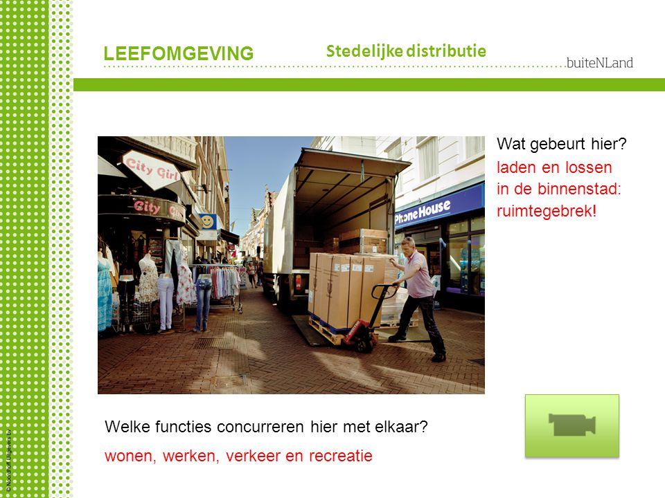 LEEFOMGEVING Groningen, verkeersknooppunt Reden voor vestiging van elke functie.