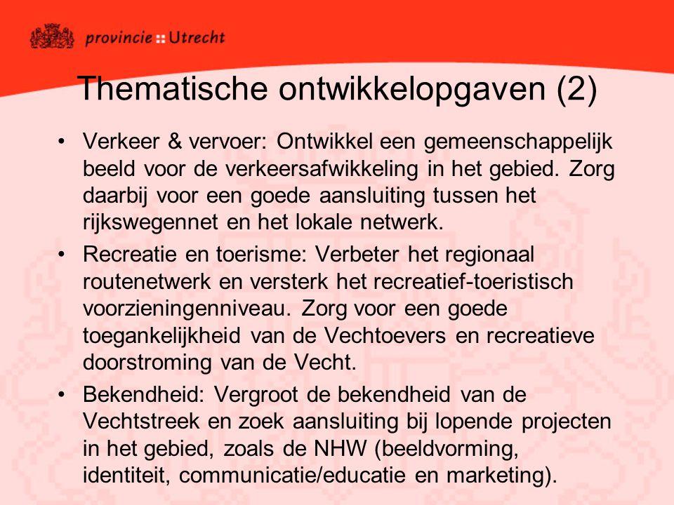Thematische ontwikkelopgaven (2) Verkeer & vervoer: Ontwikkel een gemeenschappelijk beeld voor de verkeersafwikkeling in het gebied. Zorg daarbij voor