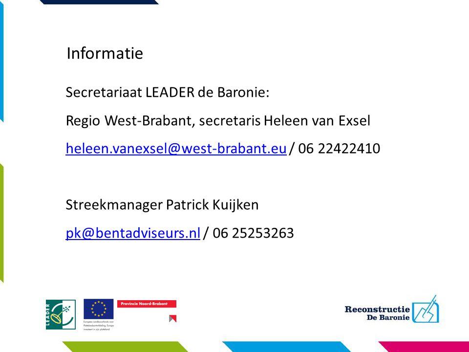 Informatie Secretariaat LEADER de Baronie: Regio West-Brabant, secretaris Heleen van Exsel heleen.vanexsel@west-brabant.euheleen.vanexsel@west-brabant