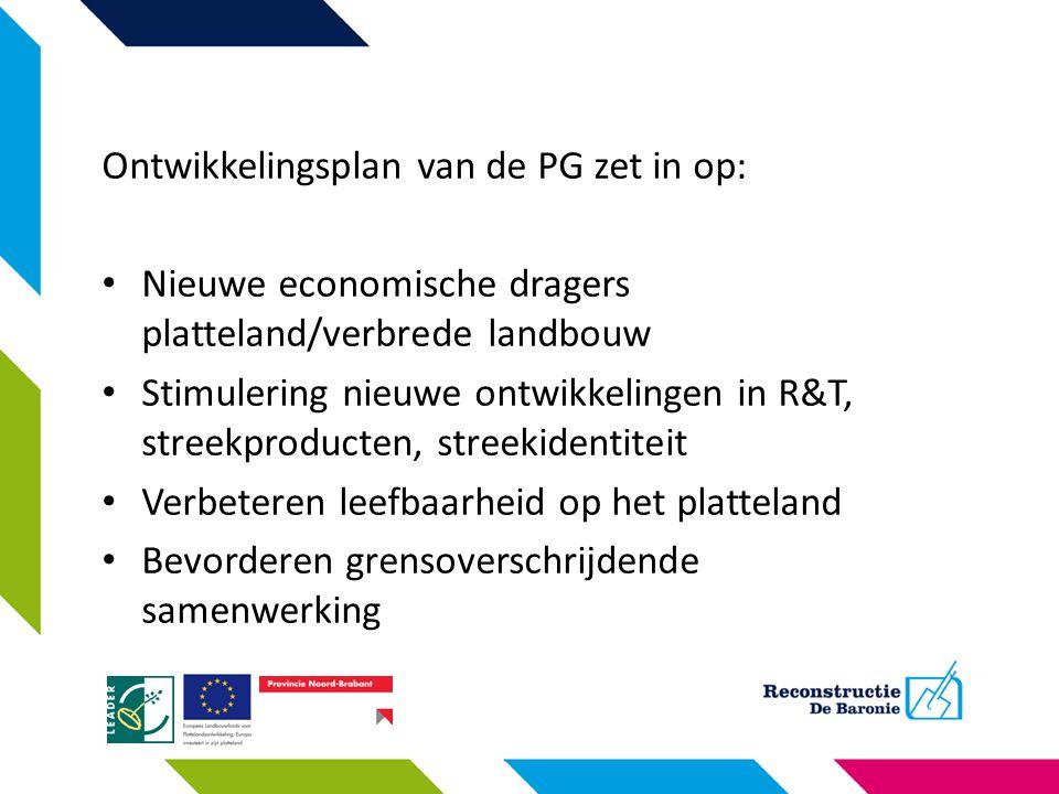 Ontwikkelingsplan van de PG zet in op: Nieuwe economische dragers platteland/verbrede landbouw Stimulering nieuwe ontwikkelingen in R&T, streekproduct