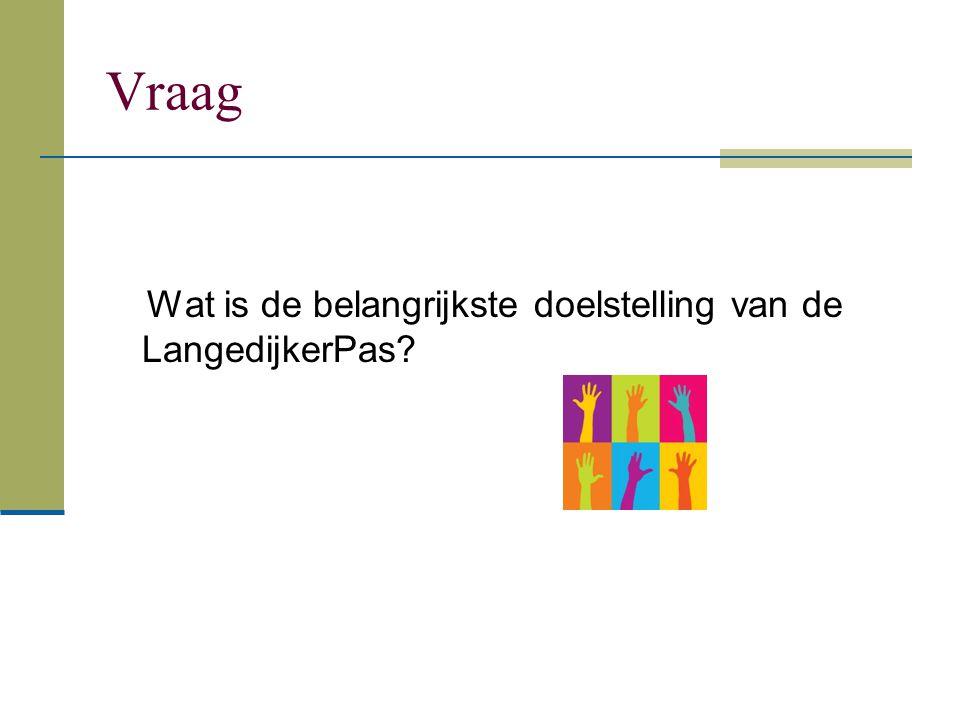 Vraag Wat is de belangrijkste doelstelling van de LangedijkerPas?