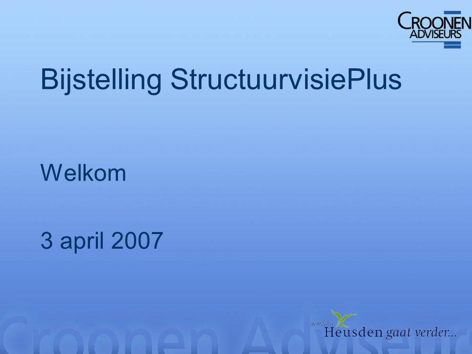 Bijstelling StructuurvisiePlus Welkom 3 april 2007