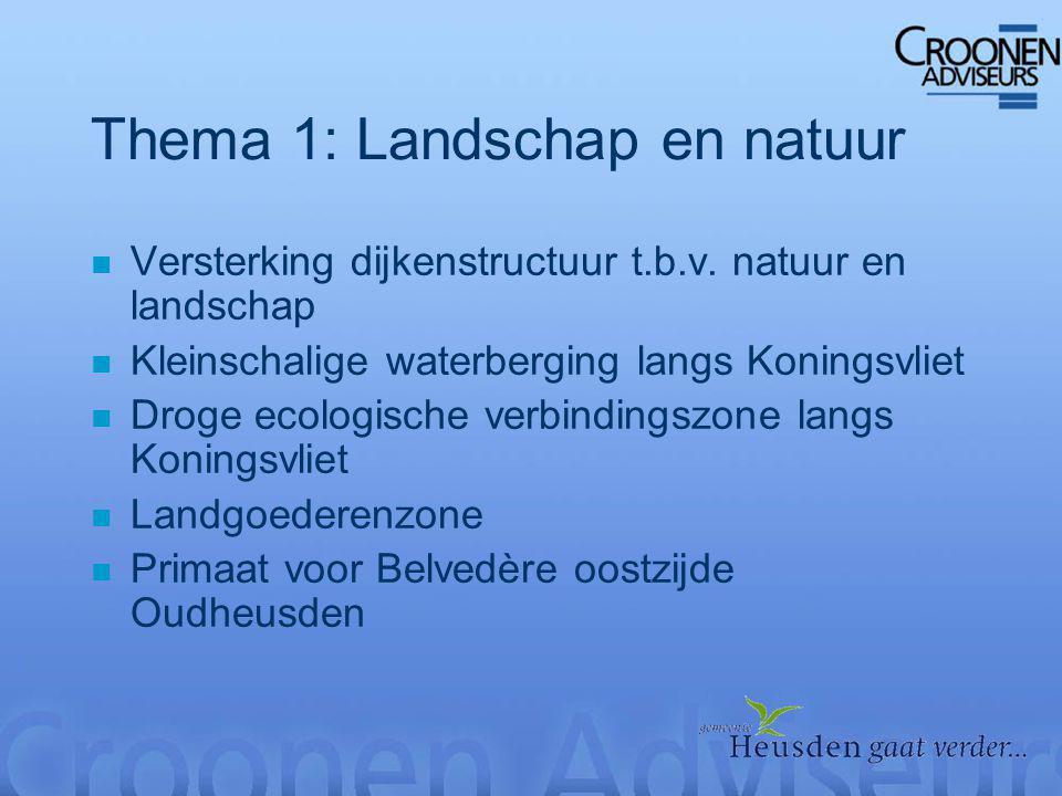 Thema 1: Landschap en natuur n Versterking dijkenstructuur t.b.v.