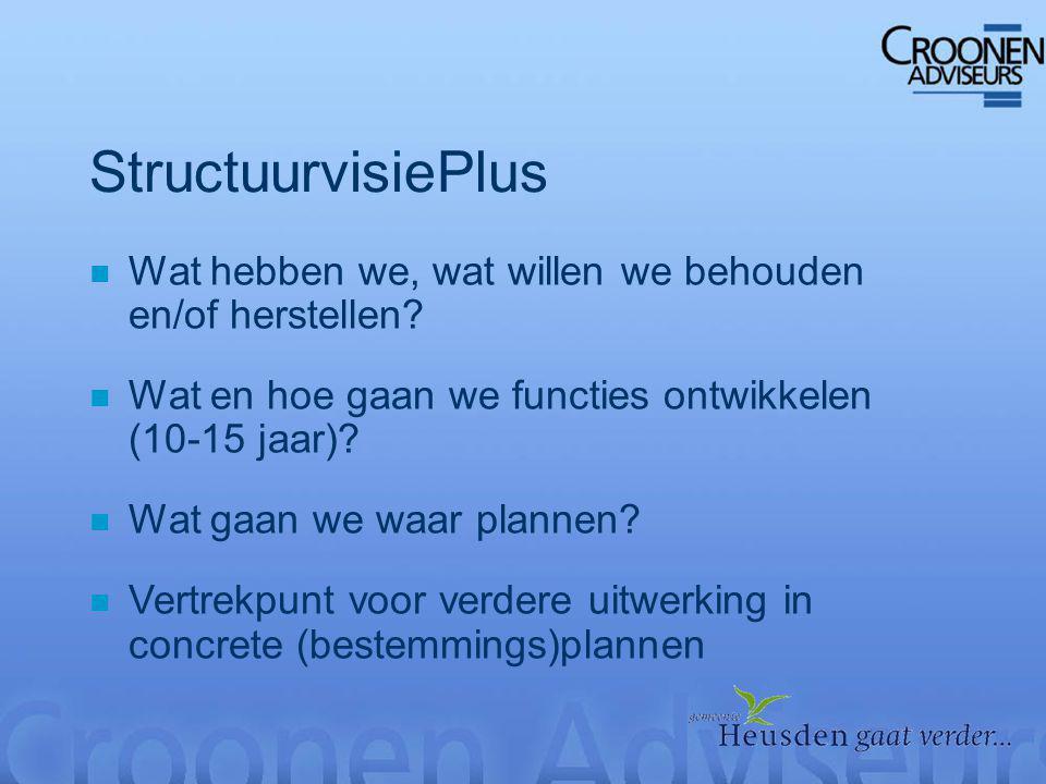StructuurvisiePlus n Wat hebben we, wat willen we behouden en/of herstellen.