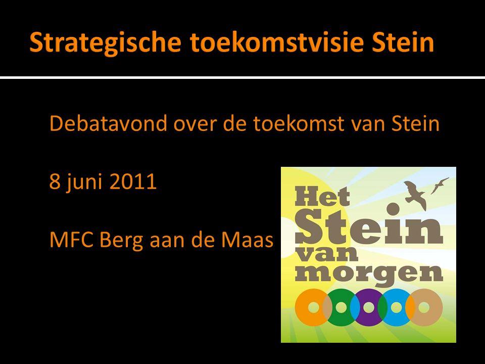Debatavond over de toekomst van Stein 8 juni 2011 MFC Berg aan de Maas