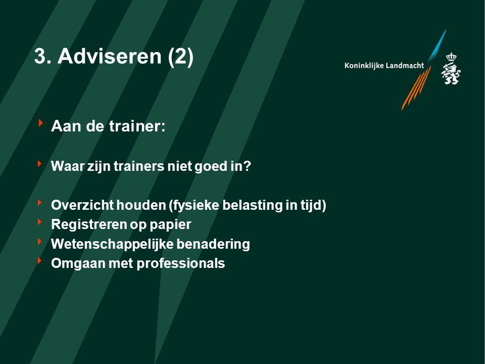 3. Adviseren (2)  Aan de trainer:  Waar zijn trainers niet goed in.