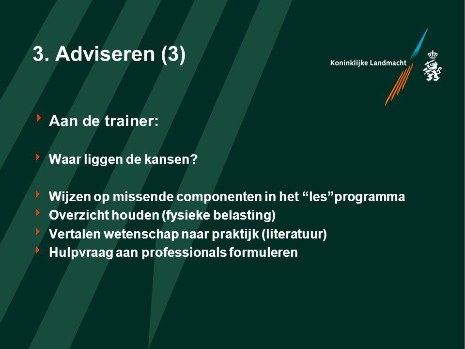 3. Adviseren (3)  Aan de trainer:  Waar liggen de kansen.