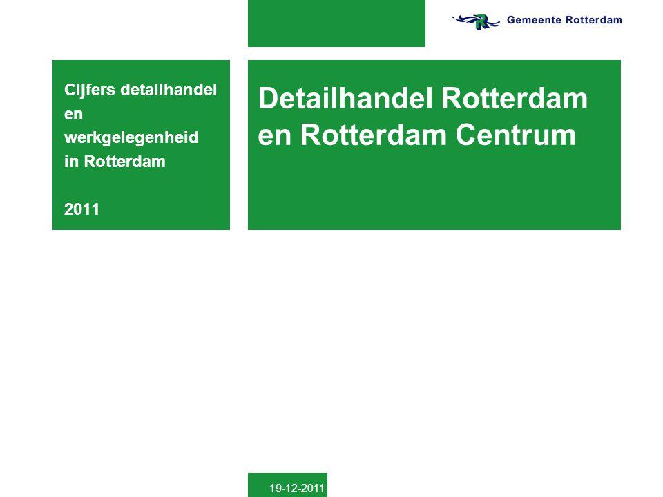 Detailhandel Rotterdam en Rotterdam Centrum Cijfers detailhandel en werkgelegenheid in Rotterdam 2011 19-12-2011