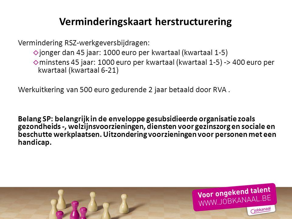 Vermindering RSZ-werkgeversbijdragen: ◊ jonger dan 45 jaar: 1000 euro per kwartaal (kwartaal 1-5) ◊ minstens 45 jaar: 1000 euro per kwartaal (kwartaal