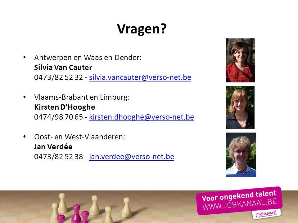Antwerpen en Waas en Dender: Silvia Van Cauter 0473/82 52 32 - silvia.vancauter@verso-net.besilvia.vancauter@verso-net.be Vlaams-Brabant en Limburg: K