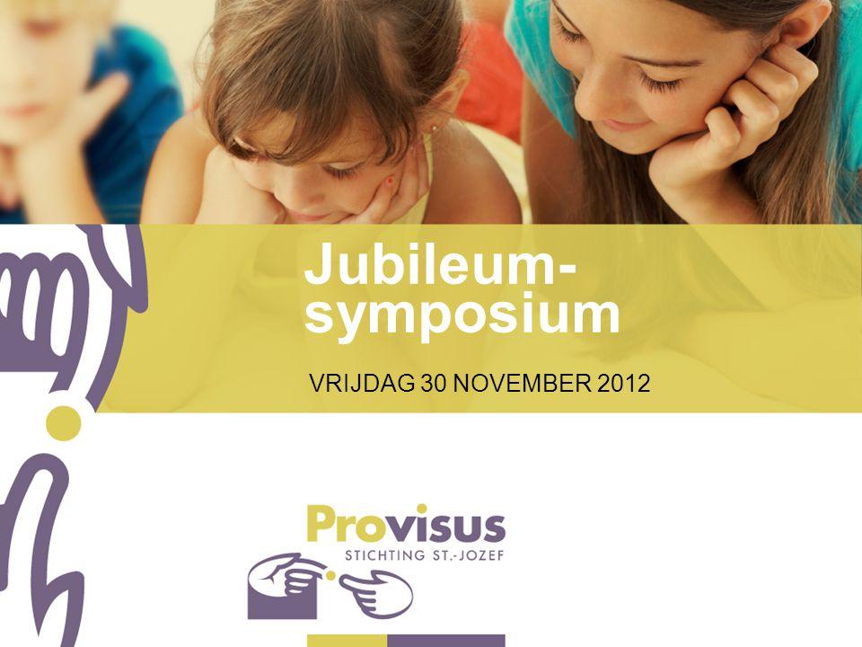 Jubileum- symposium VRIJDAG 30 NOVEMBER 2012