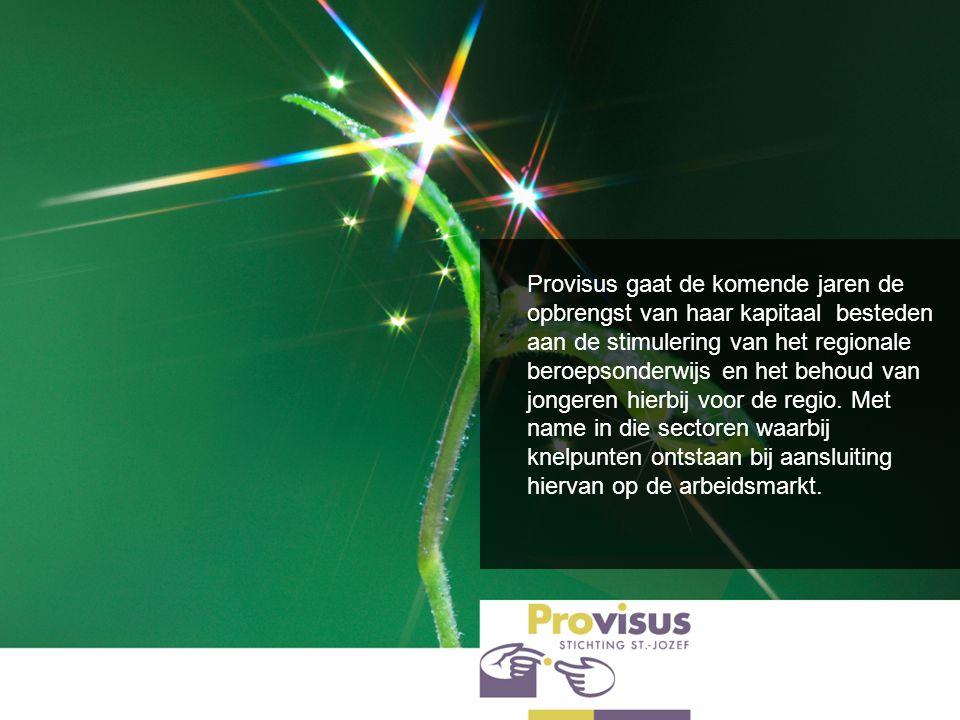 Provisus gaat de komende jaren de opbrengst van haar kapitaal besteden aan de stimulering van het regionale beroepsonderwijs en het behoud van jongere