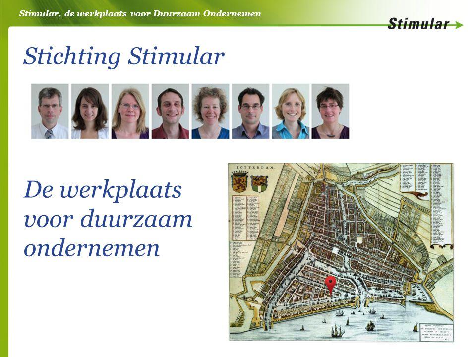 Stimular, de werkplaats voor Duurzaam Ondernemen Stichting Stimular De werkplaats voor duurzaam ondernemen