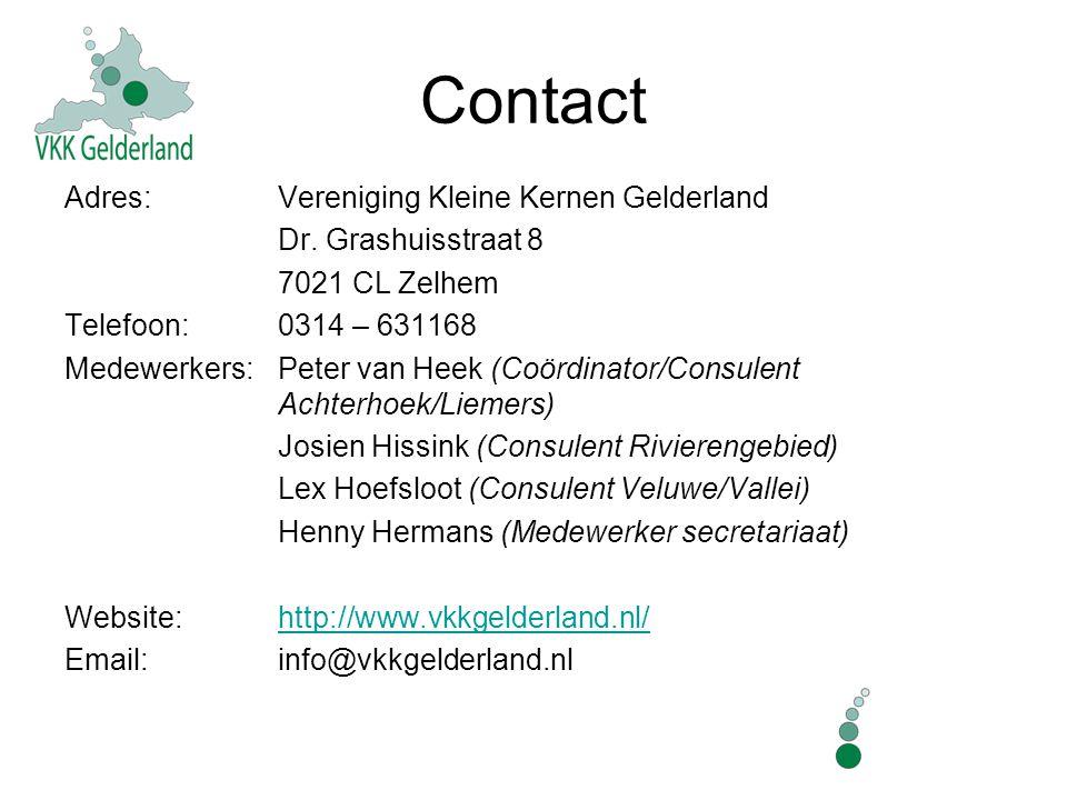 Contact Adres: Vereniging Kleine Kernen Gelderland Dr. Grashuisstraat 8 7021 CL Zelhem Telefoon: 0314 – 631168 Medewerkers: Peter van Heek (Coördinato