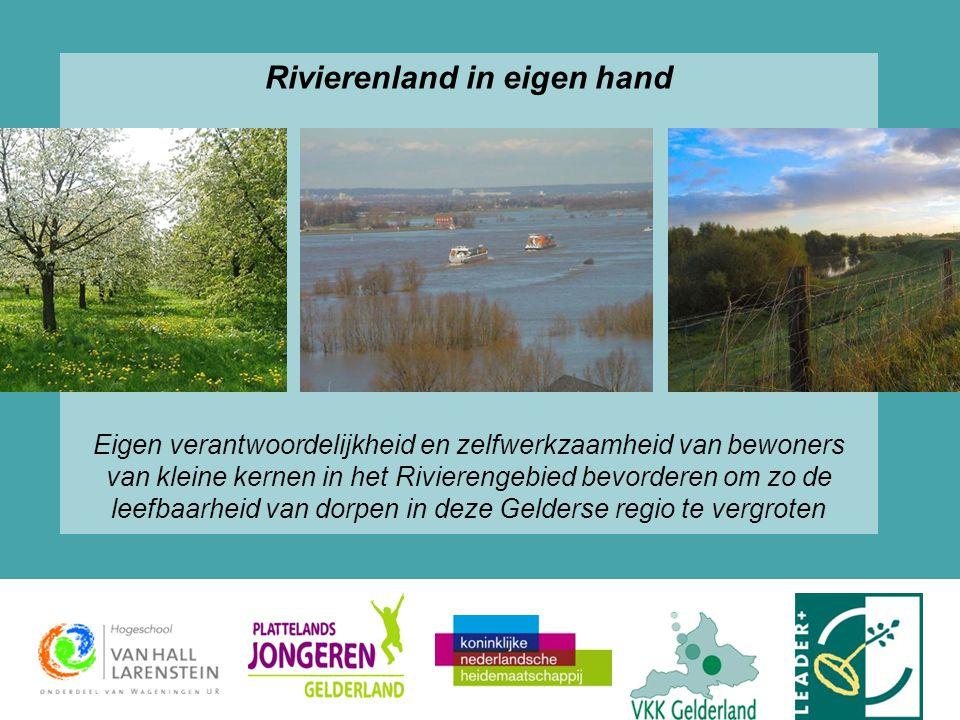 Rivierenland in eigen hand Eigen verantwoordelijkheid en zelfwerkzaamheid van bewoners van kleine kernen in het Rivierengebied bevorderen om zo de lee