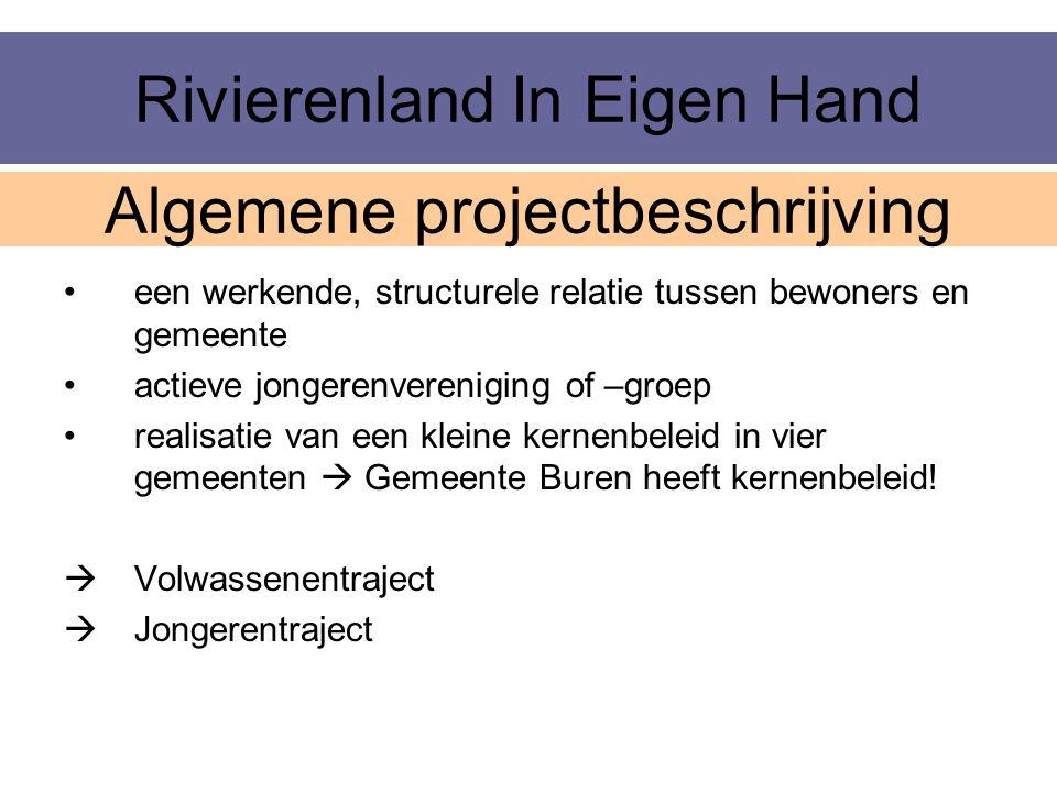 Rivierenland In Eigen Hand Algemene projectbeschrijving een werkende, structurele relatie tussen bewoners en gemeente actieve jongerenvereniging of –g