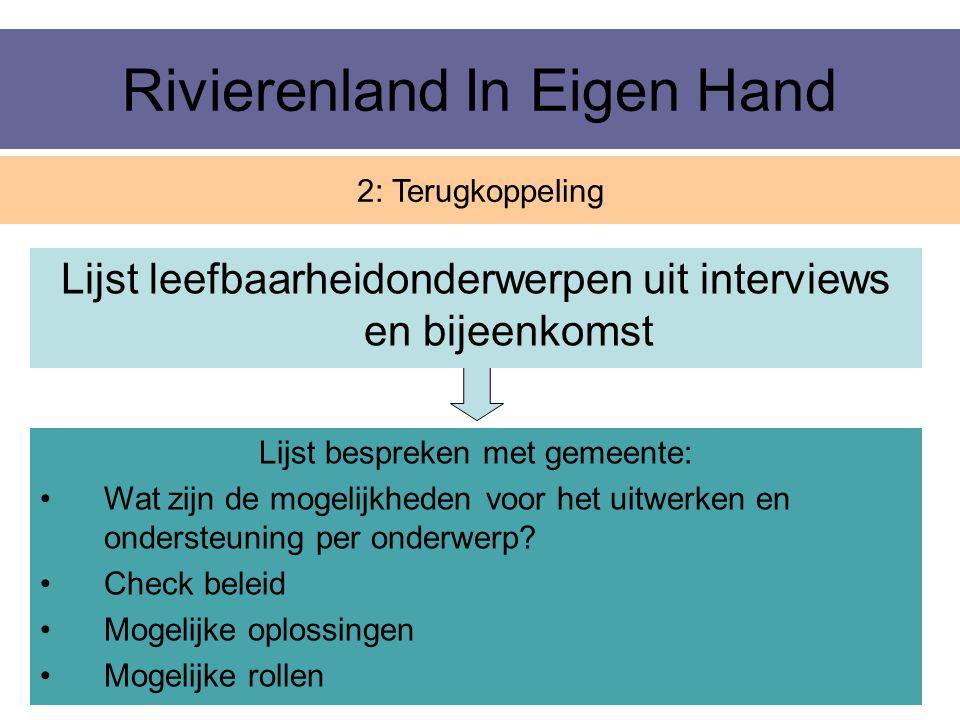 Rivierenland In Eigen Hand 2: Terugkoppeling Lijst leefbaarheidonderwerpen uit interviews en bijeenkomst Lijst bespreken met gemeente: Wat zijn de mog