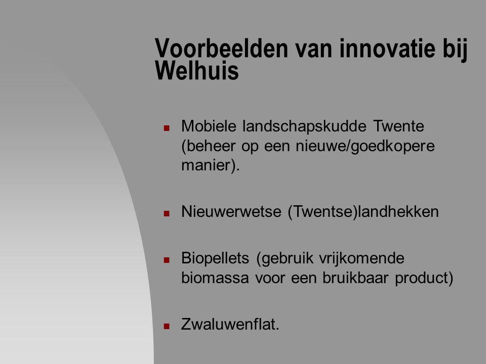 Voorbeelden van innovatie bij Welhuis Mobiele landschapskudde Twente (beheer op een nieuwe/goedkopere manier). Nieuwerwetse (Twentse)landhekken Biopel