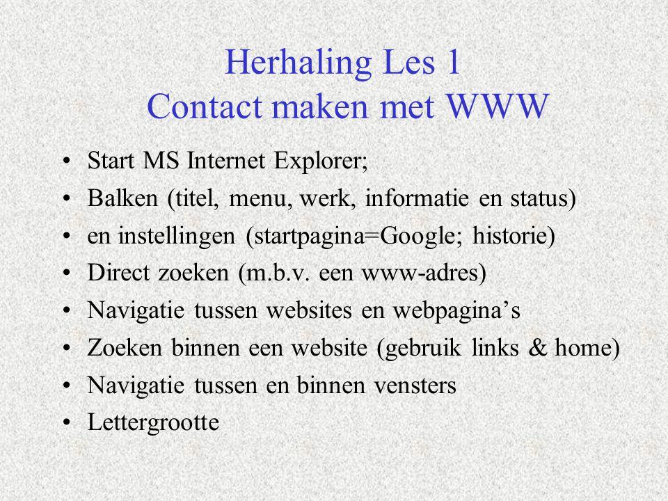 Herhaling Les 1 Contact maken met WWW Start MS Internet Explorer; Balken (titel, menu, werk, informatie en status) en instellingen (startpagina=Google
