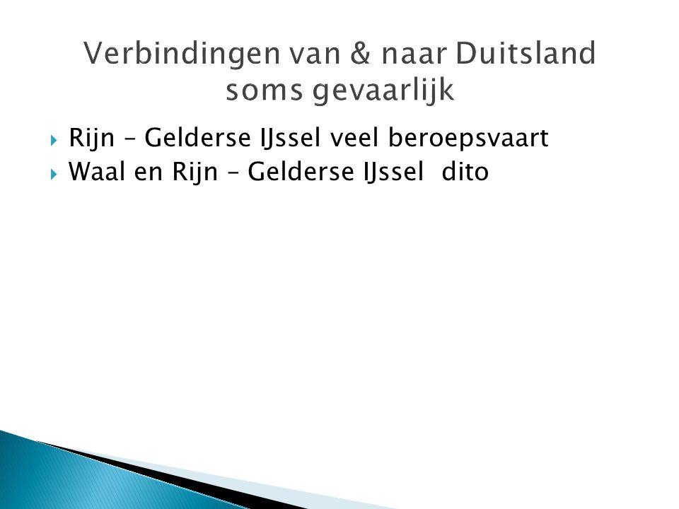  Rijn – Gelderse IJssel veel beroepsvaart  Waal en Rijn – Gelderse IJssel dito