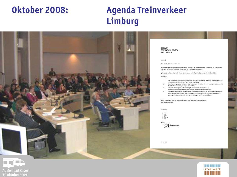 Adviesraad Rover 10 oktober 2009 Oktober 2008:Agenda Treinverkeer Limburg Adviesraad Rover 10 oktober 2009