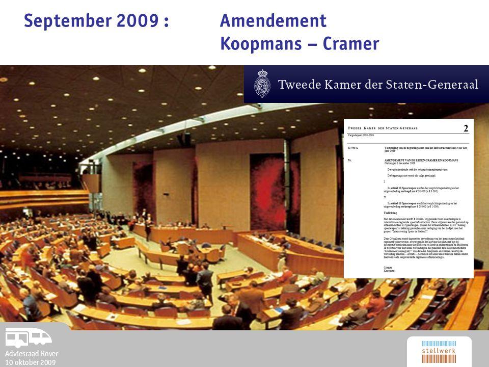 Adviesraad Rover 10 oktober 2009 September 2009 : Amendement Koopmans – Cramer Adviesraad Rover 10 oktober 2009