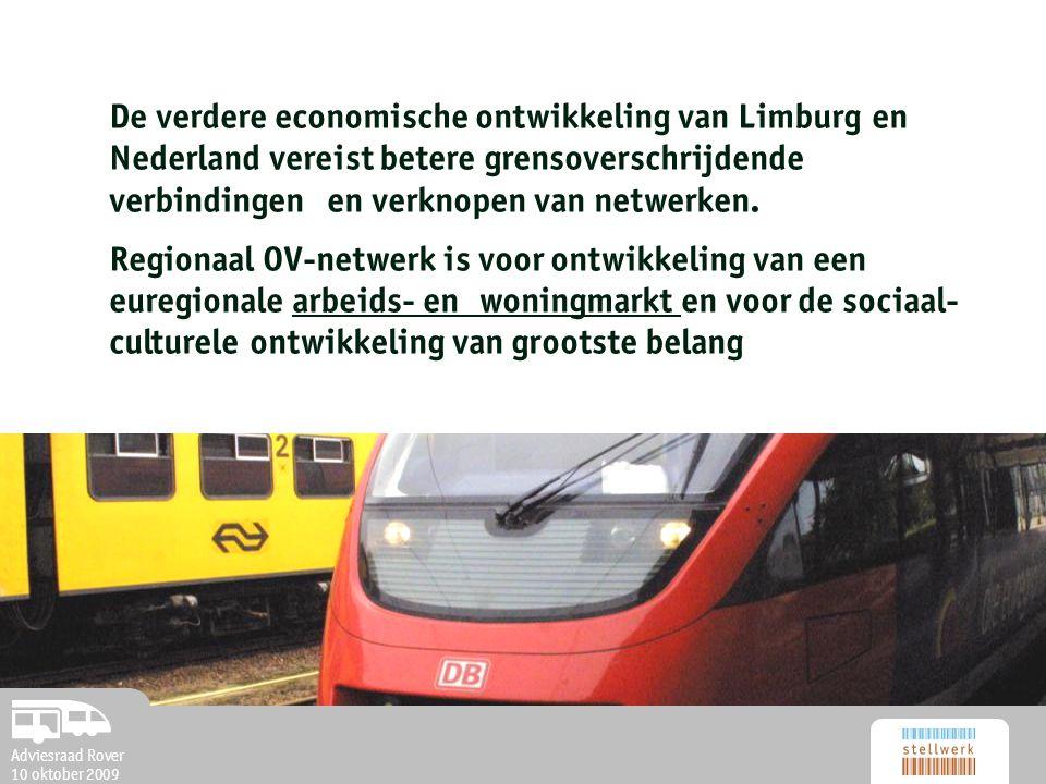 Adviesraad Rover 10 oktober 2009 De verdere economische ontwikkeling van Limburg en Nederland vereist betere grensoverschrijdende verbindingen en verknopen van netwerken.