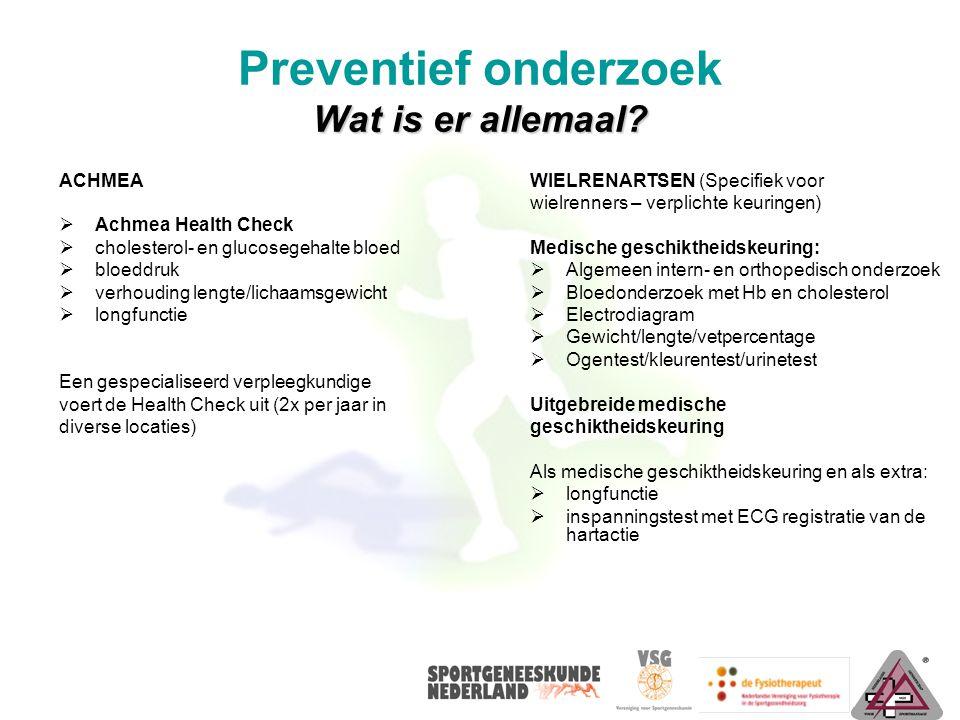 Wat is er allemaal? Preventief onderzoek Wat is er allemaal? ACHMEA  Achmea Health Check  cholesterol- en glucosegehalte bloed  bloeddruk  verhoud
