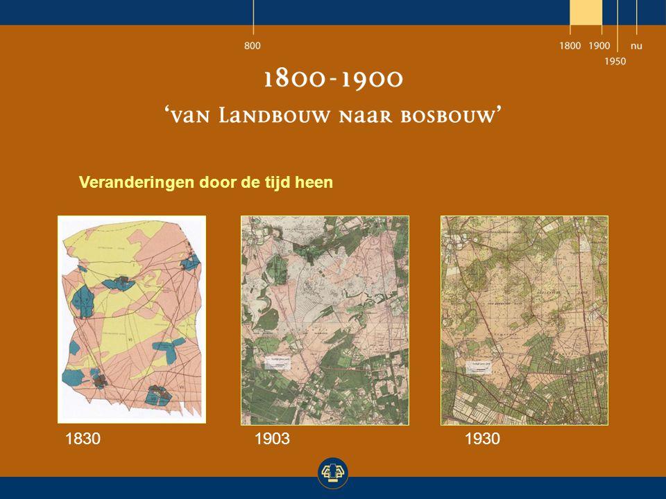 Veranderingen door de tijd heen 1830 19031930