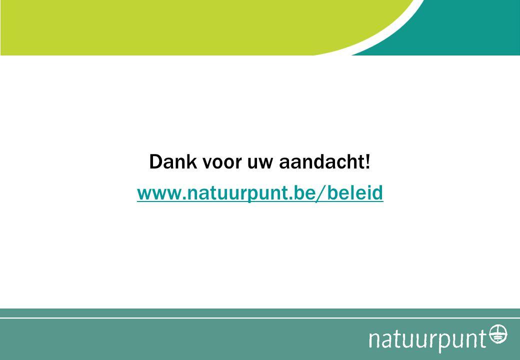 Dank voor uw aandacht! www.natuurpunt.be/beleid