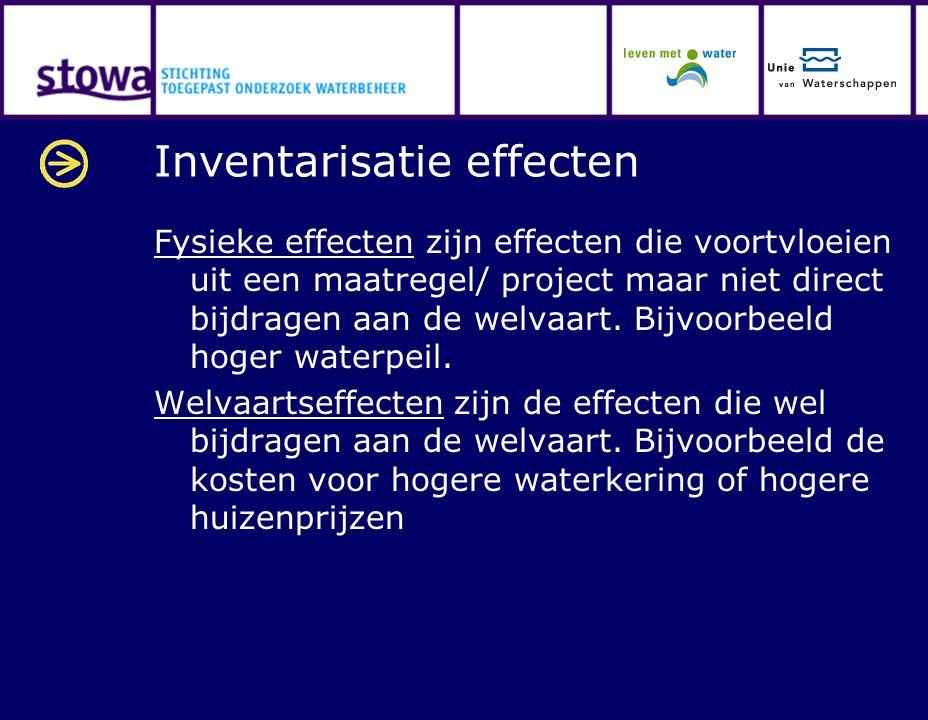 Inventarisatie effecten Fysieke effecten zijn effecten die voortvloeien uit een maatregel/ project maar niet direct bijdragen aan de welvaart. Bijvoor