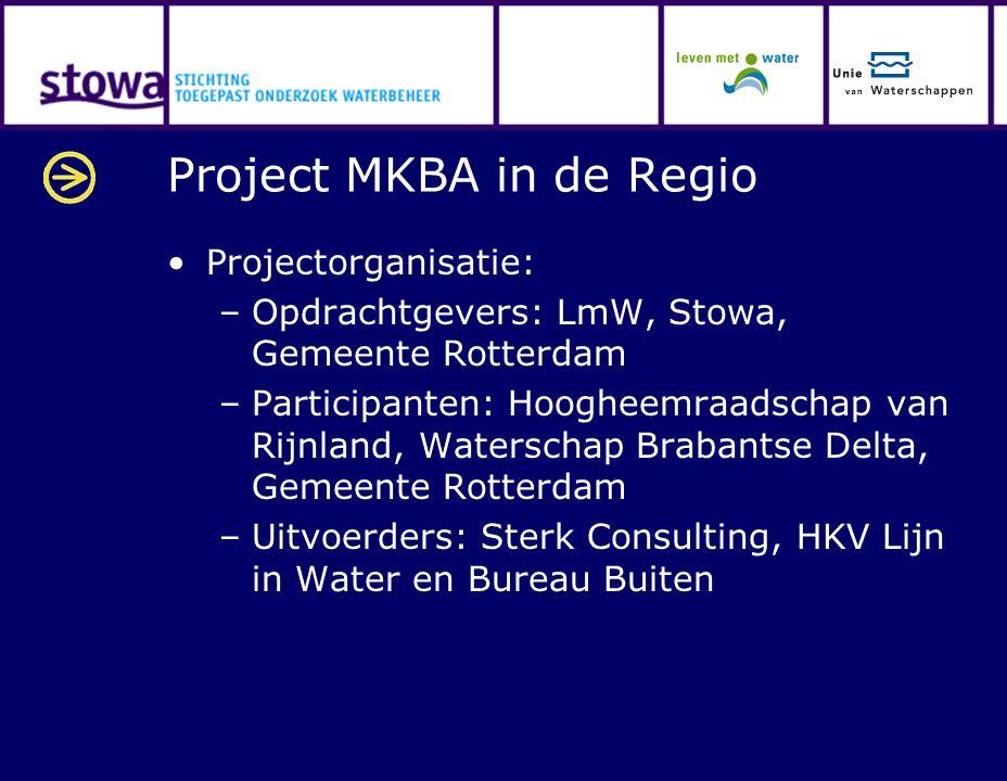 Project MKBA in de Regio Projectorganisatie: –Opdrachtgevers: LmW, Stowa, Gemeente Rotterdam –Participanten: Hoogheemraadschap van Rijnland, Waterscha