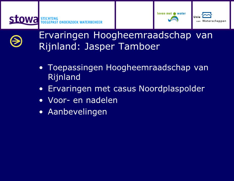 Ervaringen Hoogheemraadschap van Rijnland: Jasper Tamboer Toepassingen Hoogheemraadschap van Rijnland Ervaringen met casus Noordplaspolder Voor- en na