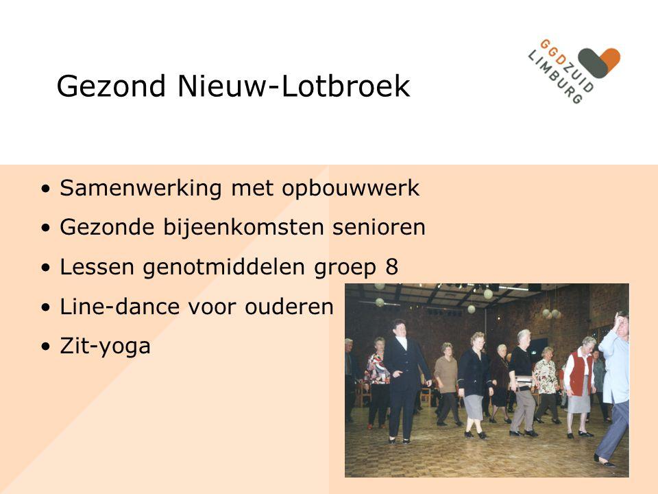 Gezond Nieuw-Lotbroek Samenwerking met opbouwwerk Gezonde bijeenkomsten senioren Lessen genotmiddelen groep 8 Line-dance voor ouderen Zit-yoga