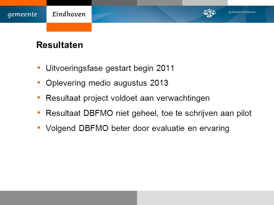 Resultaten Uitvoeringsfase gestart begin 2011 Oplevering medio augustus 2013 Resultaat project voldoet aan verwachtingen Resultaat DBFMO niet geheel,