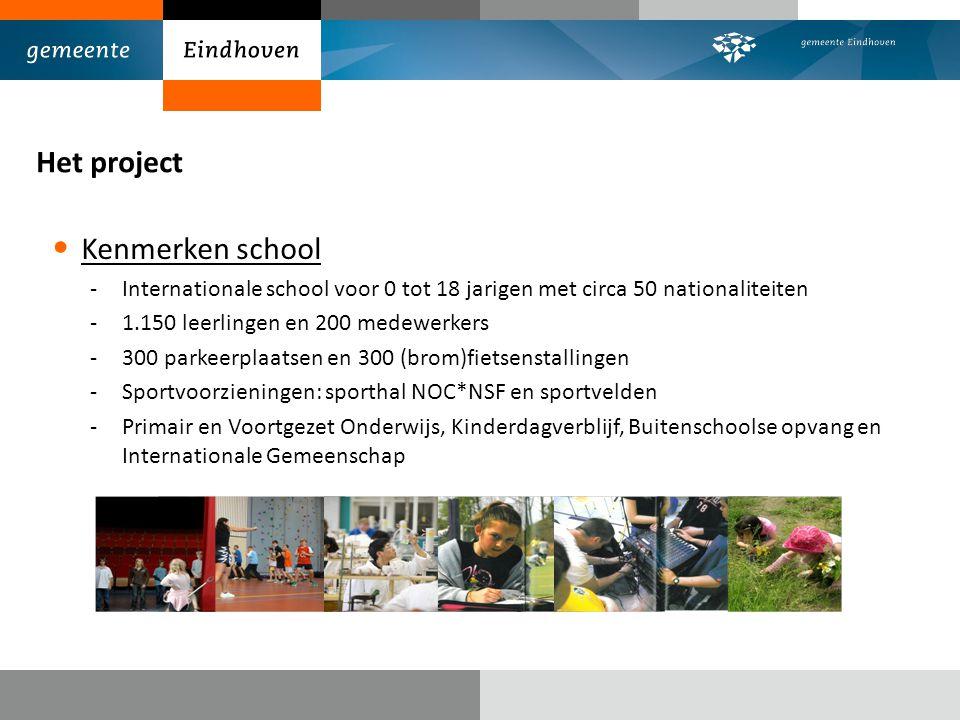 Het project Kenmerken school -Internationale school voor 0 tot 18 jarigen met circa 50 nationaliteiten -1.150 leerlingen en 200 medewerkers -300 parke