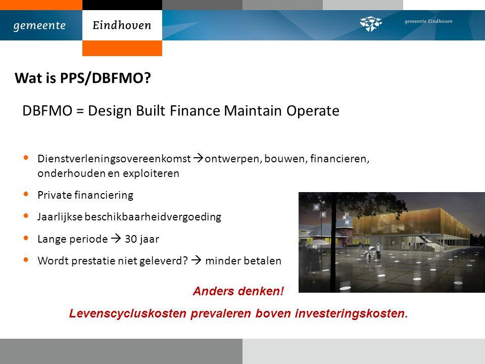 Wat is PPS/DBFMO? DBFMO = Design Built Finance Maintain Operate Dienstverleningsovereenkomst  ontwerpen, bouwen, financieren, onderhouden en exploite