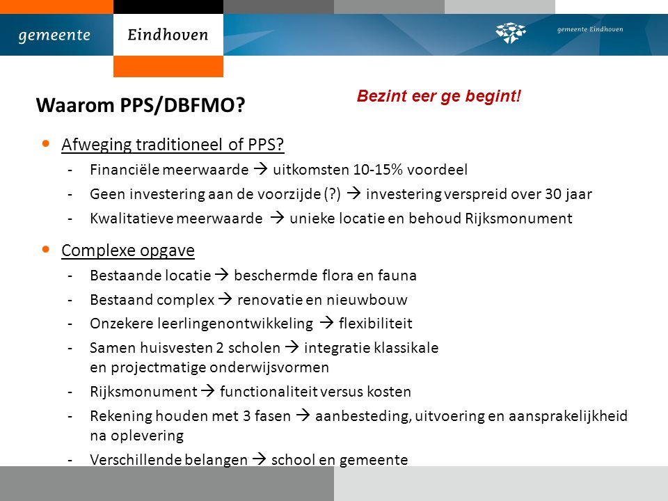 Waarom PPS/DBFMO.Afweging traditioneel of PPS.