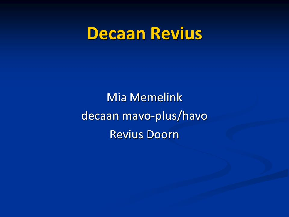 Decaan Revius Mia Memelink decaan mavo-plus/havo Revius Doorn