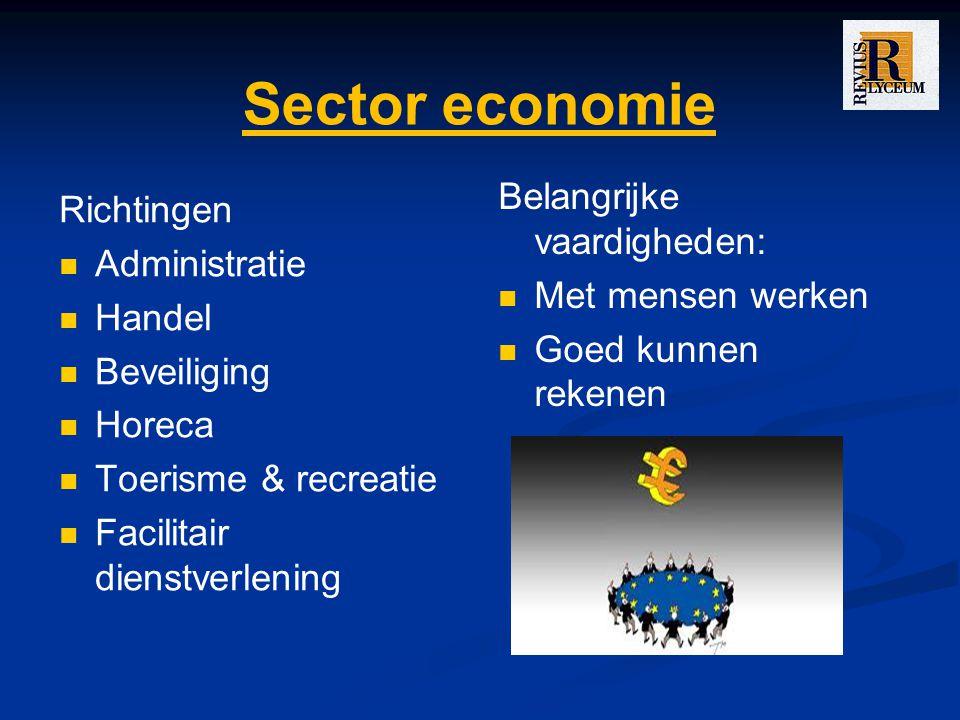 Sector economie Richtingen Administratie Handel Beveiliging Horeca Toerisme & recreatie Facilitair dienstverlening Belangrijke vaardigheden: Met mensen werken Goed kunnen rekenen