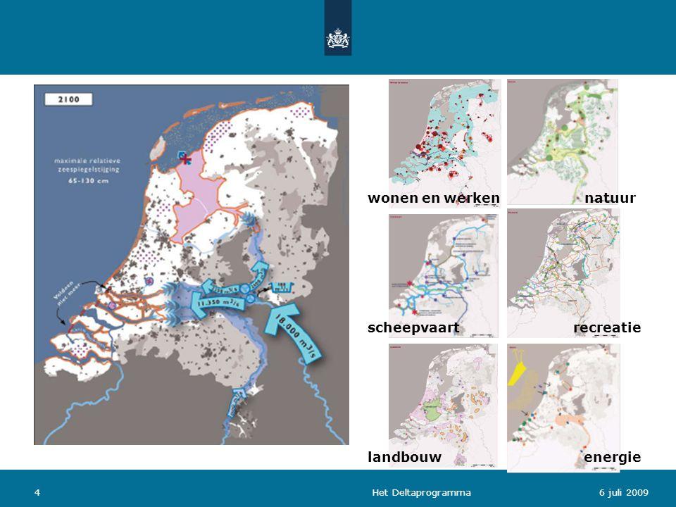 Het Deltaprogramma46 juli 2009 Onze opgave wonen en werken scheepvaart landbouw natuur recreatie energie