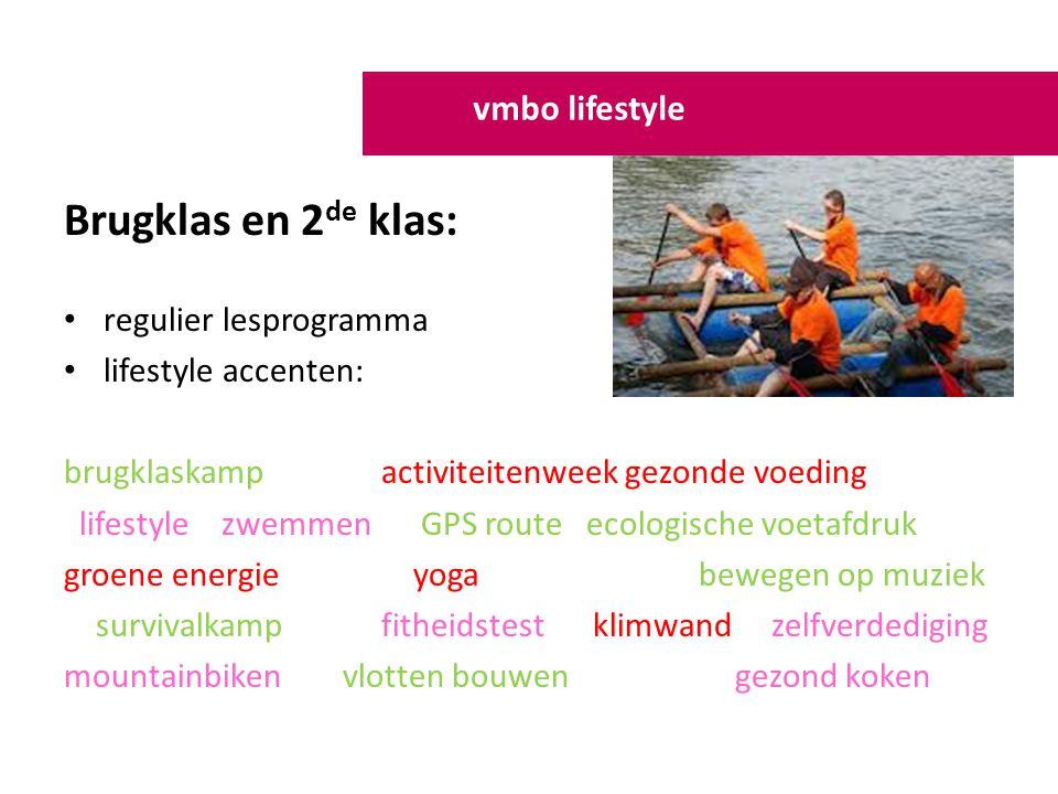 Brugklas en 2 de klas: regulier lesprogramma lifestyle accenten: brugklaskampactiviteitenweek gezonde voeding lifestyle zwemmen GPS route ecologische