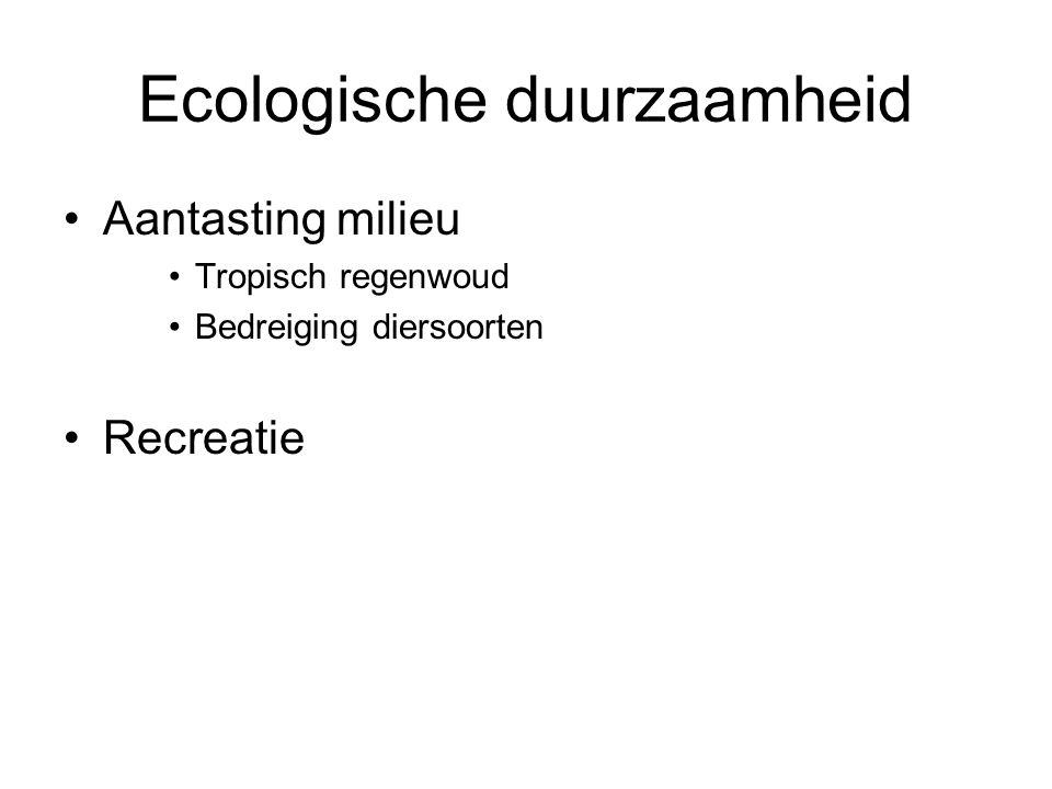 Ecologische duurzaamheid Aantasting milieu Tropisch regenwoud Bedreiging diersoorten Recreatie