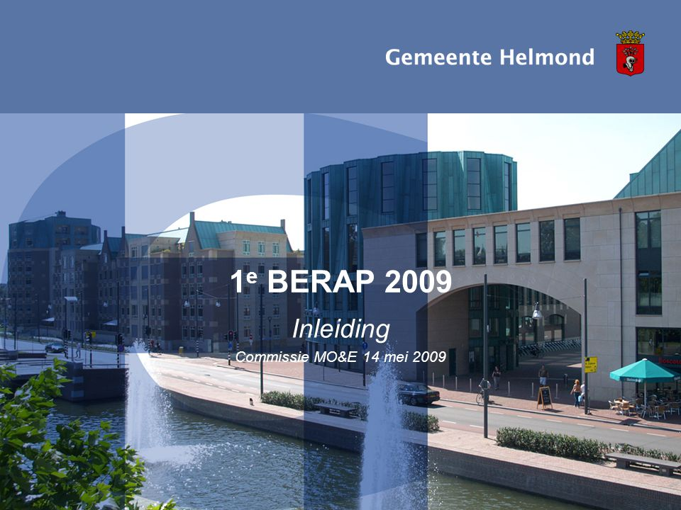 Datum: 14-05-2009 1 e berap 2009 I pagina12 Voortgang majeure projecten S&B (2) 9.