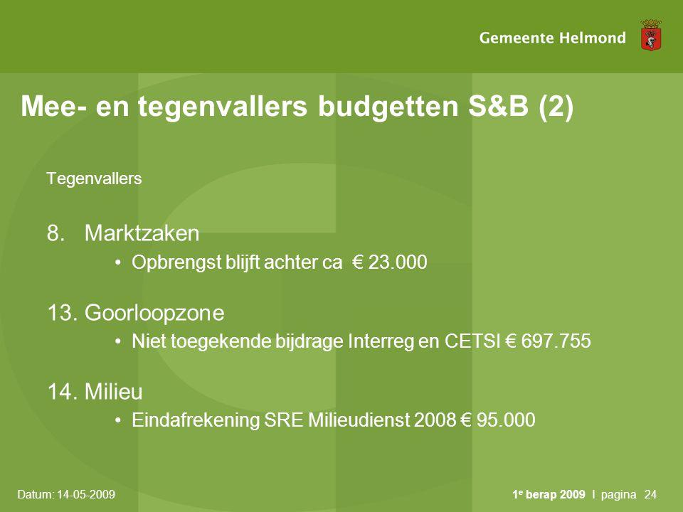 Datum: 14-05-2009 1 e berap 2009 I pagina24 Mee- en tegenvallers budgetten S&B (2) Tegenvallers 8.