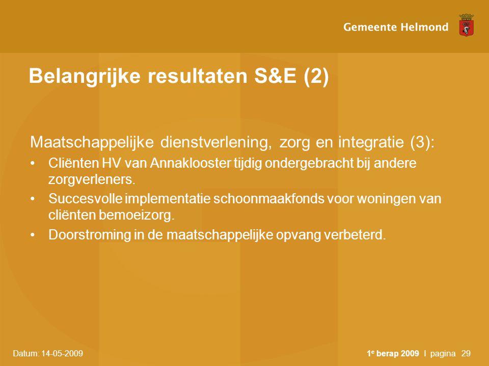 Datum: 14-05-2009 1 e berap 2009 I pagina29 Belangrijke resultaten S&E (2) Maatschappelijke dienstverlening, zorg en integratie (3): Cliënten HV van A