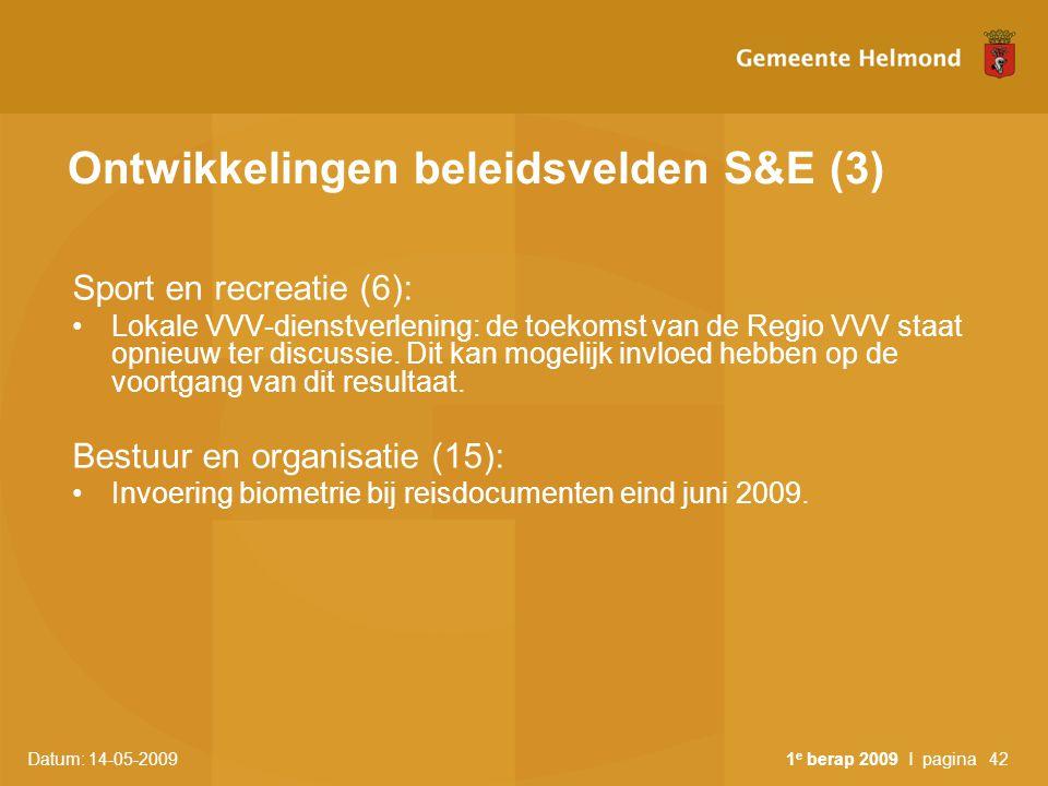Datum: 14-05-2009 1 e berap 2009 I pagina42 Ontwikkelingen beleidsvelden S&E (3) Sport en recreatie (6): Lokale VVV-dienstverlening: de toekomst van d