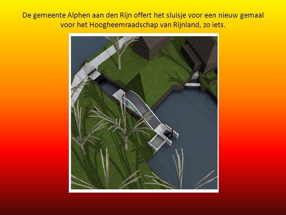 De gemeente Alphen aan den Rijn offert het sluisje voor een nieuw gemaal voor het Hoogheemraadschap van Rijnland, zo iets.