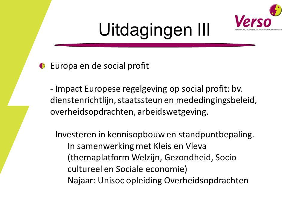 Uitdagingen III Europa en de social profit - Impact Europese regelgeving op social profit: bv.